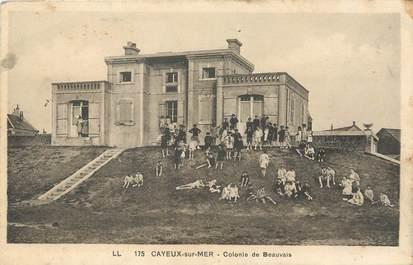 """/ CPA FRANCE 80 """"Cayeux sur Mer, colonie de Beauvais"""""""