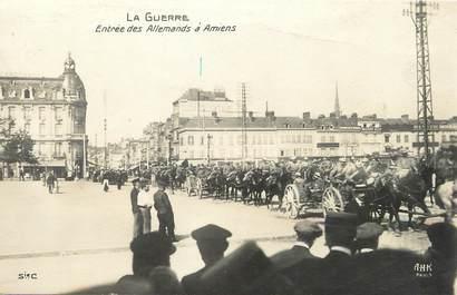 """/ CPA FRANCE 80 """"Amiens, la guerre, entrée des allemands"""""""