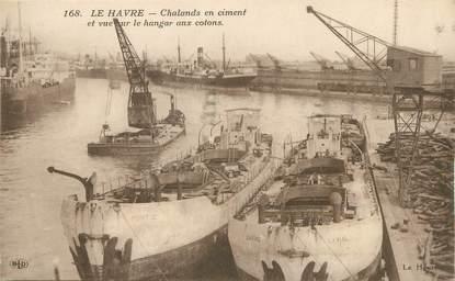 """/ CPA FRANCE 76 """"Le Havre, chalands en ciment"""" / BATEAU"""