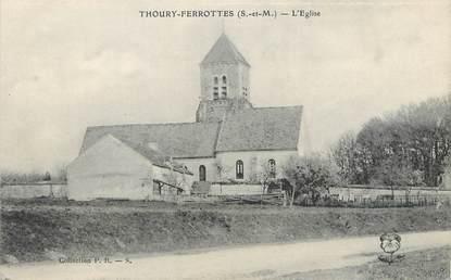 "/ CPA FRANCE 77 ""Thoury Ferrottes, l'église """
