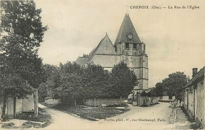 """/ CPA FRANCE 60 """"Chepoix, la rue de l'église"""""""