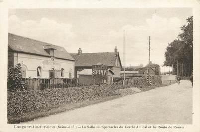 """/ CPA FRANCE 76 """"Longueville sur Scie, la salle des spectacles"""""""