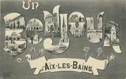 """73 Savoie CPA FRANCE 73 """"Un Bonjour d'Aix les Bains"""""""