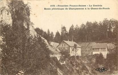 """CPA FRANCE 25 """"La Cendrée, rte de Charquemont à la Chaux de Fonds"""""""