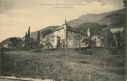 """/ CPA FRANCE 73 """"Route  de Montmélian à Saint Pierre d'Albigny, château de Saint Philippe"""""""