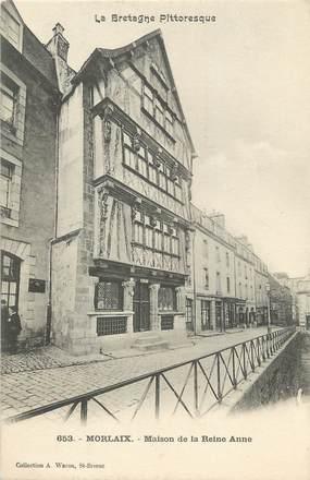 """/ CPA FRANCE 29 """"Morlaix, maison de la Reine Anne"""""""
