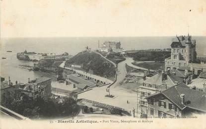 """/ CPA FRANCE 64 """"Biarritz, port vieux, Sémaphore et Atalaye"""" / BIARRITZ ARTISTIQUE"""