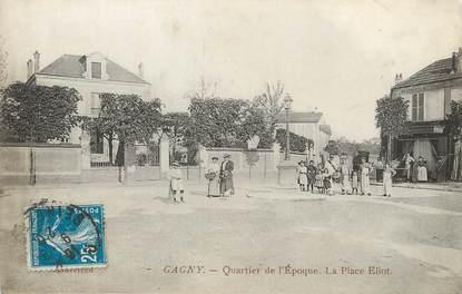 """/ CPA FRANCE 93 """"Gagny, quartier de l'époque, la place Eliot"""""""