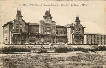 """CPA FRANCE 34 """"Valras plage, le casino et l'Hôtel"""""""