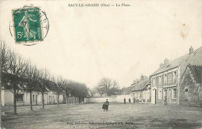 """/ CPA FRANCE 60 """"Sacy Le Grand, la place"""""""