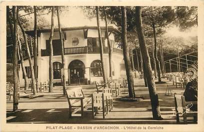 "CPA FRANCE 33 ""Pilat Plage, bassin d'Arcachon, Hotel de la Corniche"""