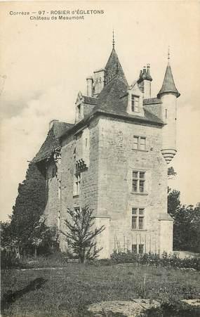 """CPA FRANCE 19 """"Rosier d'Egletons, Chateau de Meaumont"""""""