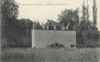 """/ CPA FRANCE 01 """"Saint Jean le Vieux, château d'Hauterive"""""""