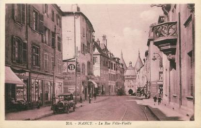 """/ CPA FRANCE 54 """"Nancy, la rue Ville Vieille"""""""