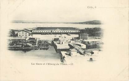 """/ CPA FRANCE 34 """"Cette, la gare et l'étang de Thau"""""""