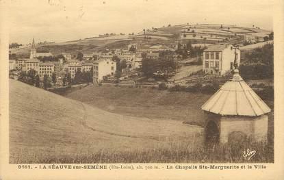 """/ CPA FRANCE 43 """"La Séauve sur Semène, la chapelle Sainte Marguerite et la ville"""""""